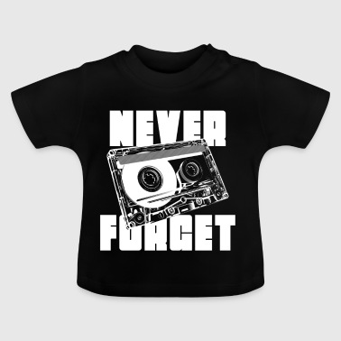 mixtape tape cassette never forget - Baby T-Shirt