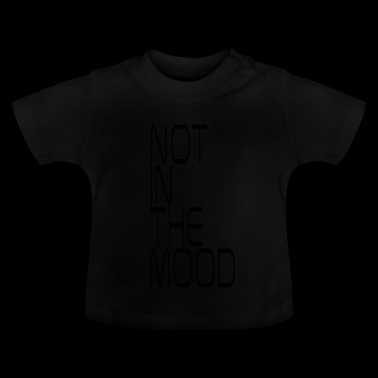 niet in de stemming - Baby T-shirt