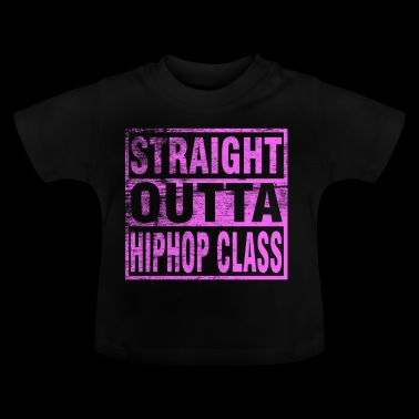 Straight Outta Hiphop Class - Baby T-Shirt