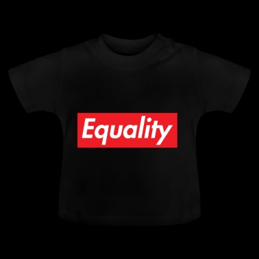Equality feminism socialism justice - Baby T-Shirt