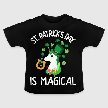 St. Patrick's Day is magical - Baby T-Shirt