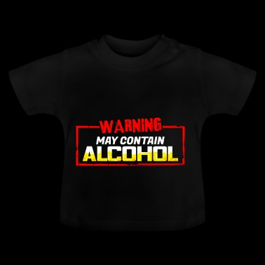 May Contain Alcohol - Partyshirt - Baby T-Shirt