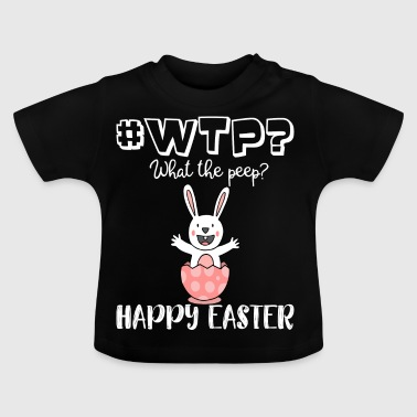 #WTP What the peep Funny WTF Easter Shirt - Baby T-Shirt