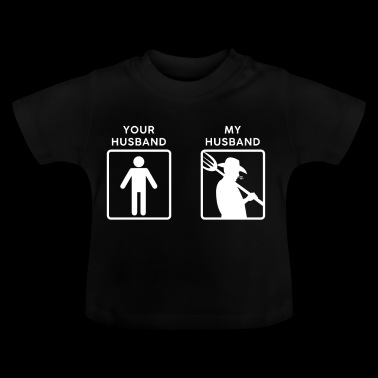 Your husband my husband - Baby T-Shirt