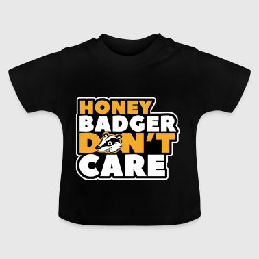 honey badger dont care - Baby T-Shirt