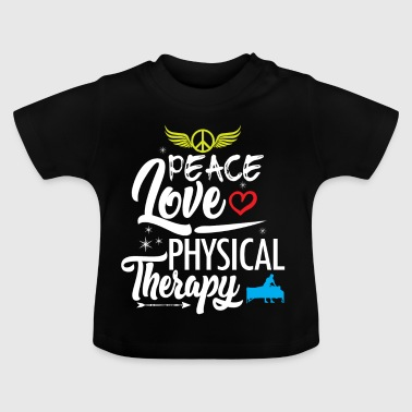 Physiotherapy Peace Love Anniversary - Baby T-Shirt
