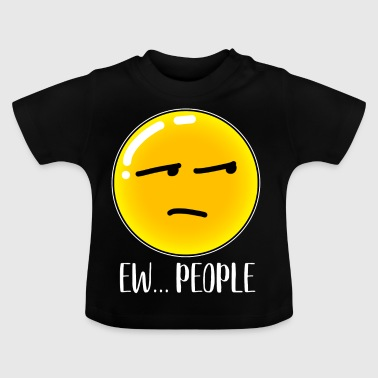 Ew People Emoji Funny Sarcastic Anti-Social Cool - Camiseta bebé