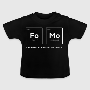 Fo Mo Elements Of Social Anxiety Chemistry - Baby T-Shirt