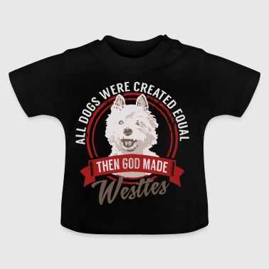 All Dogs Equal Westies T-shirt - Baby T-Shirt