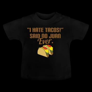 Tacos, Mexicans love taco, Taco lover, Favorite - Baby T-Shirt