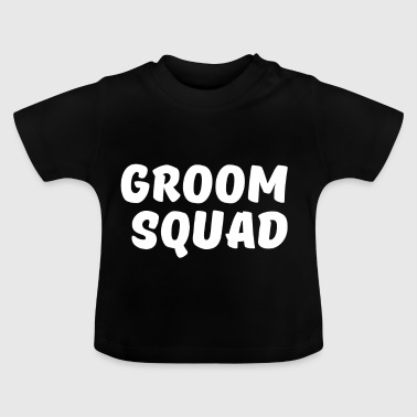 Groom Squad - Funny Bachelor Party Shirt - Baby T-shirt