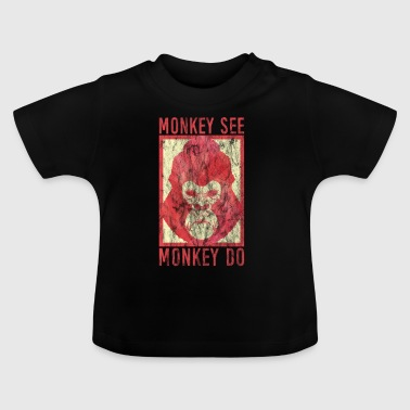 Monkey saying gorilla wisdom grim philosophy - Baby T-Shirt