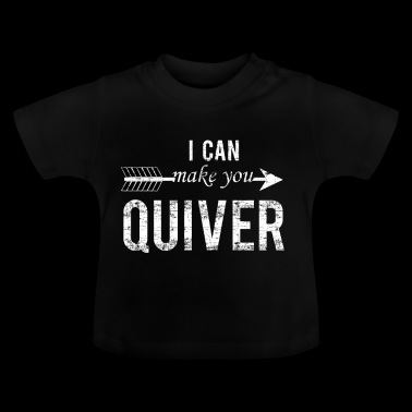 I can make you a quiver - Baby T-Shirt
