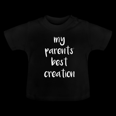 best Creation My Parents' - Baby T-shirt