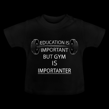 Gym is Importanter- Fitness Gym Funny Gift - Baby T-Shirt