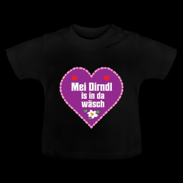 Mei Dirndl is in there laundry - Baby T-Shirt