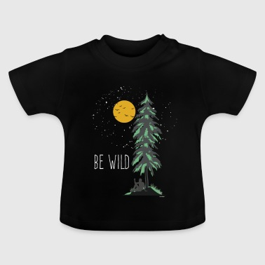 Be Wild Wilderness - Baby T-Shirt