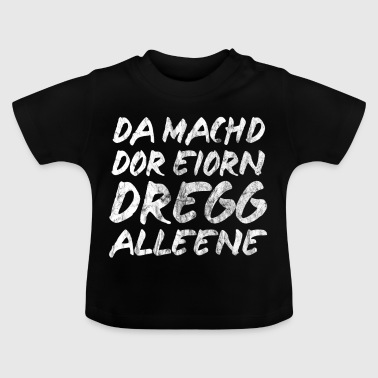 there the ems dregg avenue saxon dialect - Baby T-Shirt