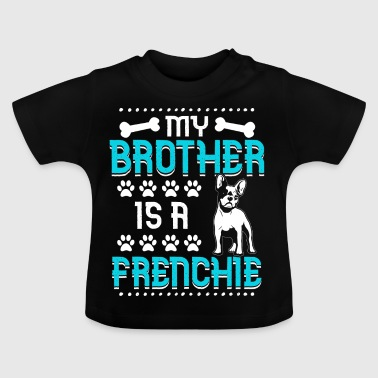 Mijn broer is een Frenchie - Baby T-shirt