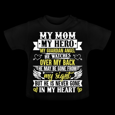 My Mom my guardian angel in my heart - Baby T-Shirt