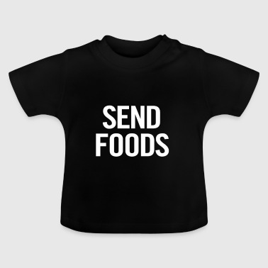 Send Foods White - Baby T-Shirt