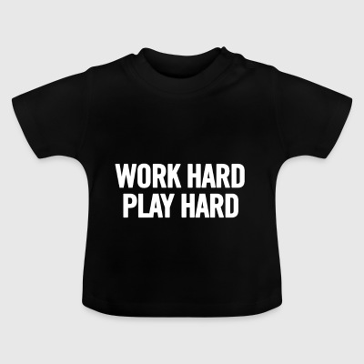 Work Hard Play Hard Weiß - Baby T-Shirt