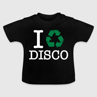 I Recycle Disco - Baby T-Shirt
