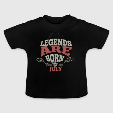 Legends are born in July birthday gift - Baby T-Shirt
