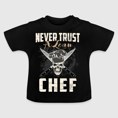 nevertrust een magere chef-kok - Baby T-shirt