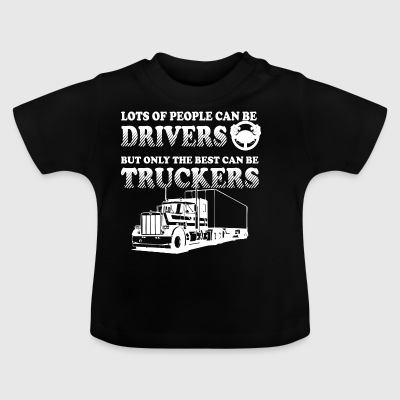 LOTS OF PEOPLE CAN BE DRIVERS - Baby T-Shirt