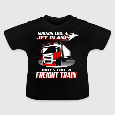 SOUNDS LIKE A JETPLANE - Trucker - Baby T-Shirt