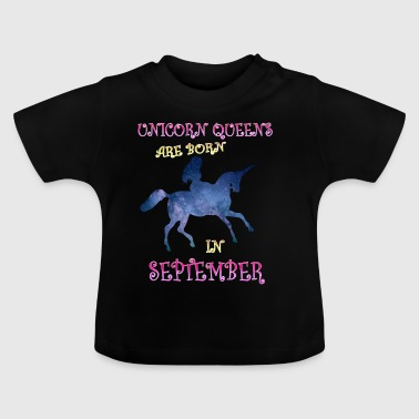 Unicorn queens are born in september - Baby T-Shirt
