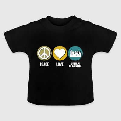 peace love urban planning - Baby T-Shirt