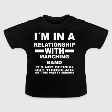 Relationship with MARCHING BAND - Baby T-Shirt