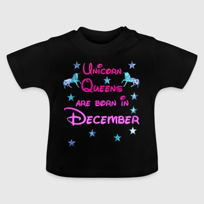 Unicorn Queens born December december - Baby T-Shirt