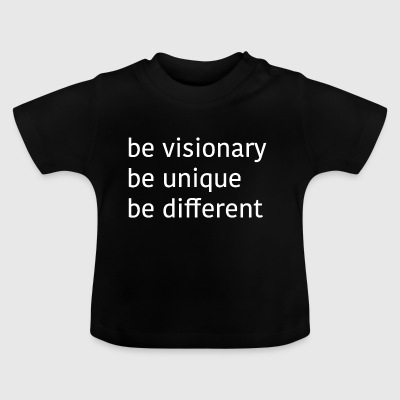 visonary unique different - Baby T-Shirt