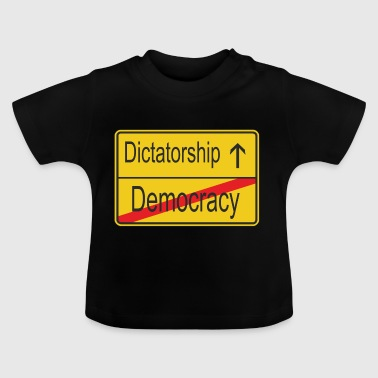 Leaving Democracy entering Dictatorship - Baby T-Shirt