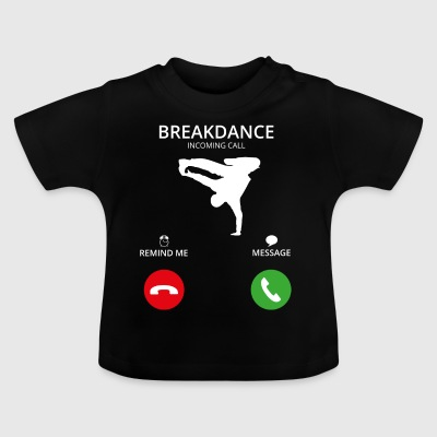 Ring Mobile Call breakdance bboy Breakin - Baby-T-shirt