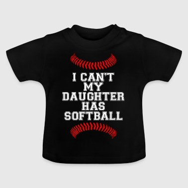 My daughter has Softball Baseball Softball game - Baby T-Shirt