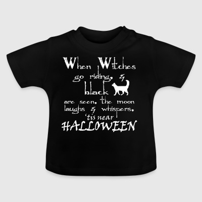 witches witches halloween sayings - Baby T-Shirt