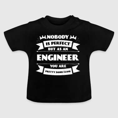 Perfect Engineer - Engineer Technician Mechanic - Baby T-Shirt