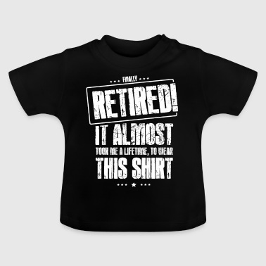 Pension pensioner funny gift birthday - Baby T-Shirt