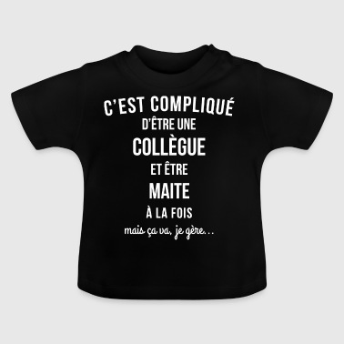 Collegue Maite humour - T-shirt Bébé