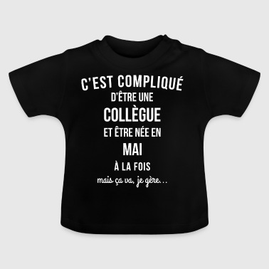 Collegue Mai anniversaire - T-shirt Bébé