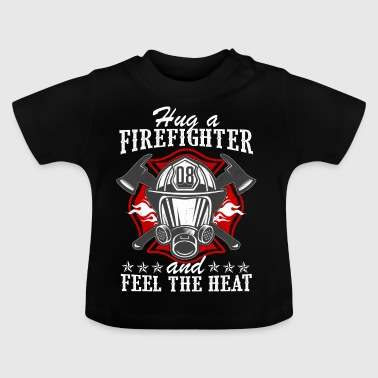 Firefighter - Feel the heat - Baby T-Shirt