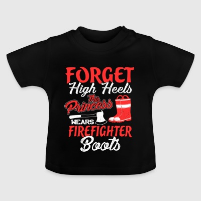 Firefighter - Princess with firefighter boots - Baby T-Shirt