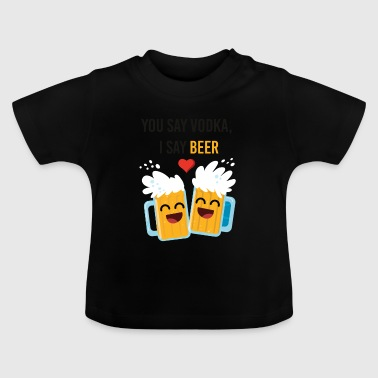 You say vodka - Baby T-Shirt