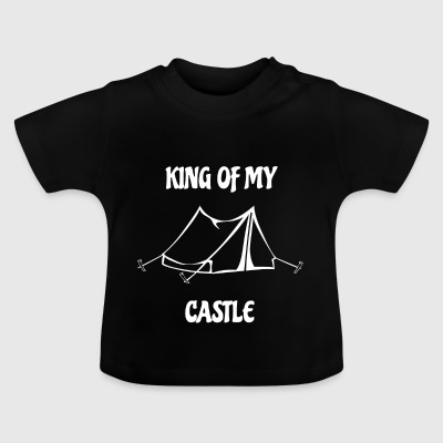 King of my Castle Zelt Camping - Baby T-Shirt