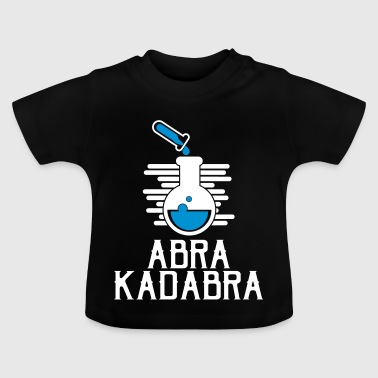 Science Abra Kadabra - Science - Baby T-Shirt