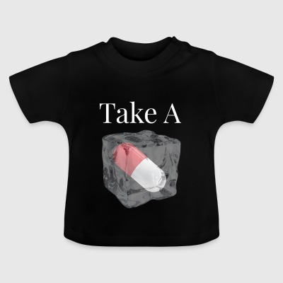 Chill pill - Baby T-Shirt